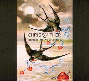 SMITHER, CHRIS-HUNDRED DOLLAR VALENTINE
