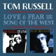 RUSSELL, TOM-LOVE & FEAR/SONG OF THE..