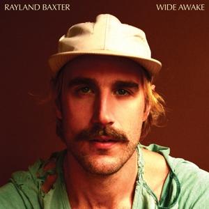 RAYLAND BAXTER-WIDE AWAKE