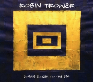 TROWER, ROBIN-COMING CLOSER TO THE DAYTHE DAY