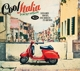 VARIOUS-COOL ITALIA, ITALIAN STYLE AND PASSION