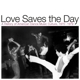 VARIOUS-LOVE SAVES THE DAY  HISTORY OF AMER