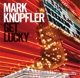 KNOPFLER, MARK-GET LUCKY