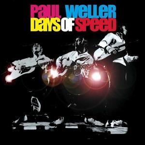 WELLER, PAUL-DAYS OF SPEED-HQ/REISSUE-