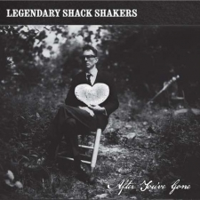 LEGENDARY SHACK SHAKERS-AFTER YOU'VE GONE