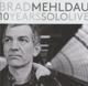 MEHLDAU, BRAD-10 YEARS SOLO LIVE