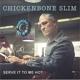 CHICKENBONE SLIM-SERVE IT TO ME HOT