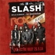 SLASH FEAT. MYLES KENNEDY-LIVE AT THE ROXY 25.09.14