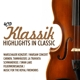 VARIOUS-KLASSIK - HIGHLIGHTS IN CLASSIC