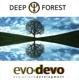 DEEP FOREST-EVO DEVO
