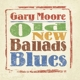 MOORE, GARY-OLD NEW BALLADS BLUES
