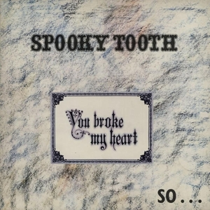SPOOKY TOOTH-YOU BROKE MY I BUSTED YOUR JAW -REISSUE-