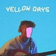 YELLOW DAYS-IS EVERYTHING OKAY IN..