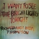 THOMPSON, RICHARD & LINDA-I WANT TO SEE THE BRIGHT LIGHTS / 180