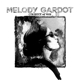GARDOT, MELODY-CURRENCY OF MAN -DELUXE-