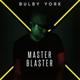 BULBY YORK-MASTER BLASTER
