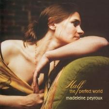 PEYROUX, MADELEINE-HALF THE PERFECT WORLD