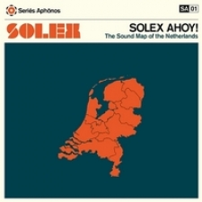 SOLEX-SOLEX AHOY! (THE SOUNDMAP OF THE..)