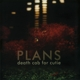 DEATH CAB FOR CUTIE-PLANS -HQ/GATEFOLD-