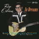 ORBISON, ROY-IN DREAMS