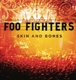 FOO FIGHTERS-SKIN & BONES