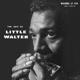 LITTLE WALTER-BEST OF LITTLE WALTER
