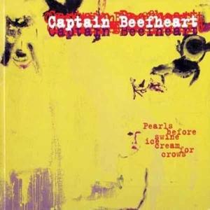 CAPTAIN BEEFHEART-PEARLS BEFORE SWINE, ..