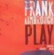 KIMBROUGH, FRANK-PLAY