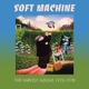 SOFT MACHINE-HARVEST ALBUMS 1975-1978