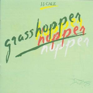 CALE, J.J.-GRASSHOPPER
