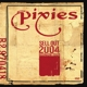 PIXIES-SELL OUT 2004