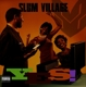SLUM VILLAGE-YES