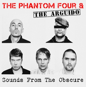 PHANTOM FOUR & THE ARGUID-SOUNDS FROM THE OBSCURE