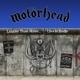 MOTORHEAD-LOUDER THAN NOISE.....