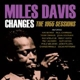 DAVIS, MILES-CHANGES:THE 1955 SESSIONS