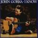 GORKA, JOHN-I KNOW