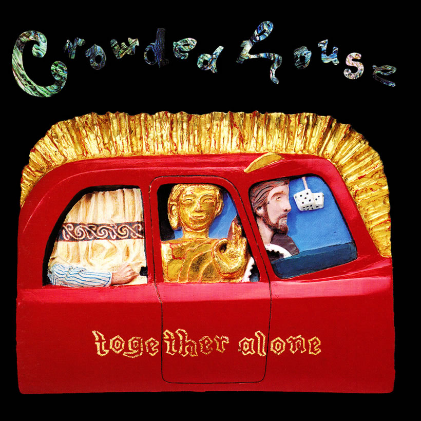 CROWDED HOUSE-TOGETHER ALONE