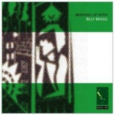 BRAGG, BILLY-BREWING UP WITH +