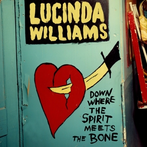 WILLIAMS, LUCINDA-DOWN WHERE THE SPIRIT MEETS THE BONE