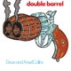 COLLINS, DAVE & ANSEL-DOUBLE BARREL -COLOURED...