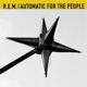 R.E.M.-AUTOMATIC FOR THE PEOPLE/ 25TH ANNIVERSARY -ANNIVERS-
