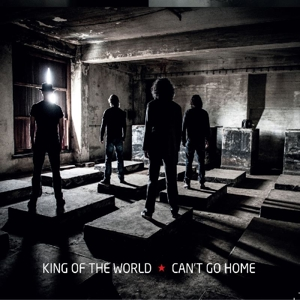 KING OF THE WORLD-CAN'T GO HOME
