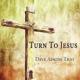 ADKINS, DAVE-TURN TO JESUS