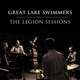 GREAT LAKE SWIMMERS-LEGION SESSIONS