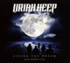 URIAH HEEP-LIVING THE DREAM