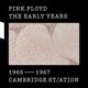 PINK FLOYD-1965-1967 CAMBRIDGE ST/ATION / 2CD+DVD+BLU-RAY