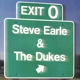 EARLE, STEVE & THE DUKES-EXIT O -HQ/DOWNLOAD-