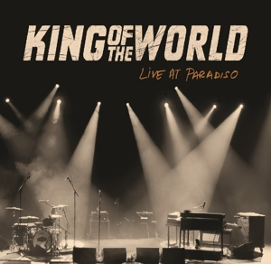 KING OF THE WORLD-LIVE AT PARADISO
