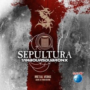 SEPULTURA WITH LES TAMBOU-METAL VEIN (ALIVE  AT (ALIVE  AT ROCK