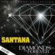 SANTANA-DIAMONDS ARE FOREVER -DIGI-